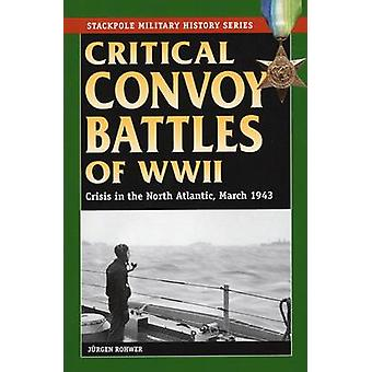 Critical Convoy Battles of WWII - Crisis in the North Atlantic - March