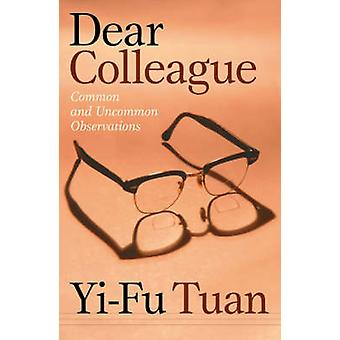 Dear Colleague - Common and Uncommon Observations by Yi-fu Tuan - 9780