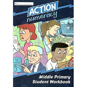Action Numeracy Middle Primary Student Workbook by Suzanne Gunningham