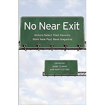 No Near Exit - Writers Select Their Favorite Work from Post Road Magaz