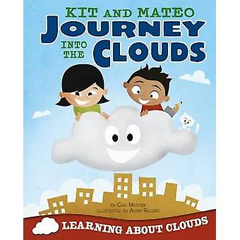 Kit and Mateo Journey into the Clouds by Cari Meister - Adam Record -