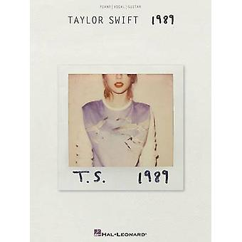 Swift Taylor 1989 PVG Songbook Bk by Taylor Swift - 9781495010989 Book