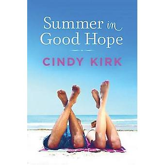 Summer in Good Hope by Cindy Kirk - 9781503934641 Book