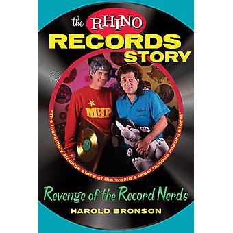 The Rhino Records Story - The Revenge of the Music Nerds by Harold Bro
