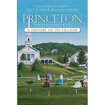 Princeton - Massachusetts - A History of Its Villages by Joyce Bailey