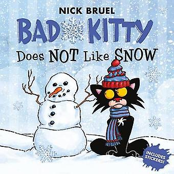 Bad Kitty Does Not Like Snow by Nick Bruel - 9781626725812 Book