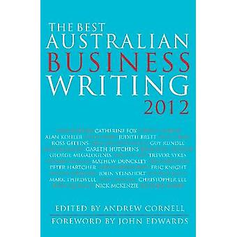 The Best Australian Business Writing 2012 by Andrew Cornell - 9781742