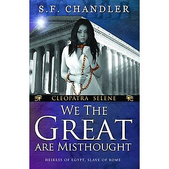 We the Great are Misthought by S F Chandler - 9781784650797 Book