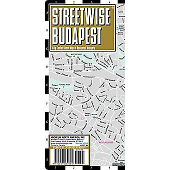 Streetwise Budapest Map - Laminated City Center Street Map of Budapes