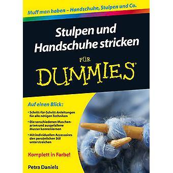 Stulpen Und Handschuhe Stricken Fur Dummies by Petra Daniels - 978352