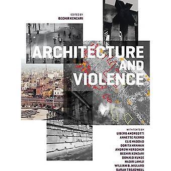 Architecture and Violence by Libero Andreotti - Annette Annette - Eli