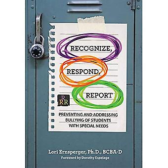 Recognize, Respond, Report: Preventing and Addressing Bullying of Students with Special Needs