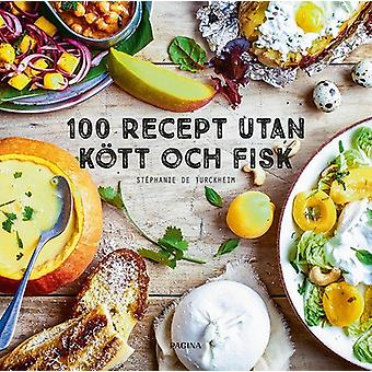 100 recipes without meat and fish 9789163615047
