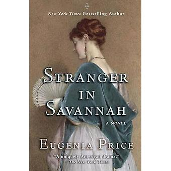Stranger in Savannah by Eugenia Price - 9781620455043 Book