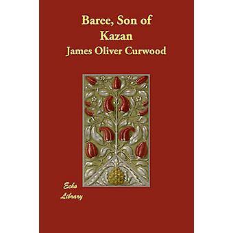 Baree sønn av Kazan av Curwood & James Oliver