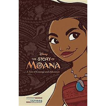 The Story of Moana - A Tale of Courage and Adventure by Kari Sutherlan
