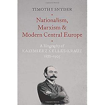 Nacionalismo, marxismo y Europa central moderna: una biografía de Kazimierz Kelles-Krauz, 1872-1905