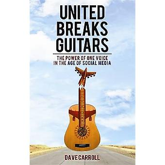 United Breaks Guitars - The Power of One Voice in the Age of Social Me