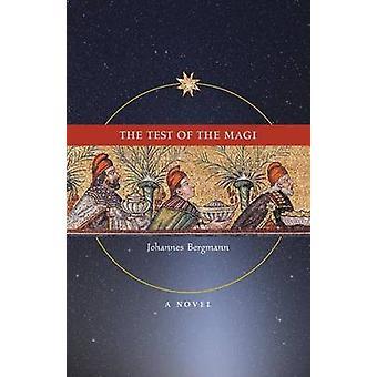 The Test of the Magi A Novel by Bergmann & Johannes