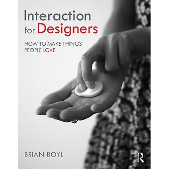 Interaction for Designers by Brian Boyl