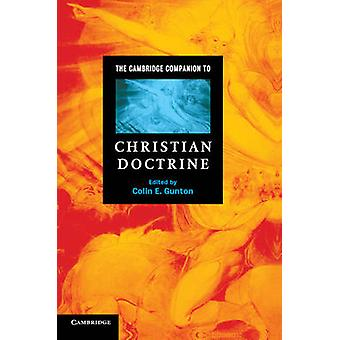Cambridge Companion to Christian Doctrine von Colin E Gunton