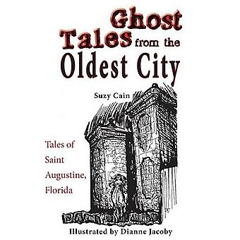 Ghost Tales from the Oldest City (abridged edition) by Suzy Cain - Di