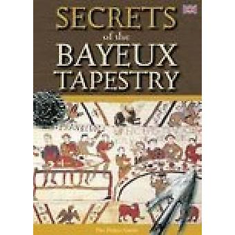 Secrets of the Bayeux Tapestry by Brenda Williams & Edited by John McIlwain