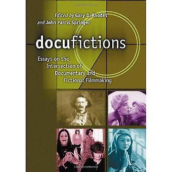 Docufictions: Eseje na przecięciu dokumentalny i fikcyjna filmów