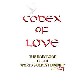 Codex of Love Holy Book of Worlds Oldest Divinity by Dove & White