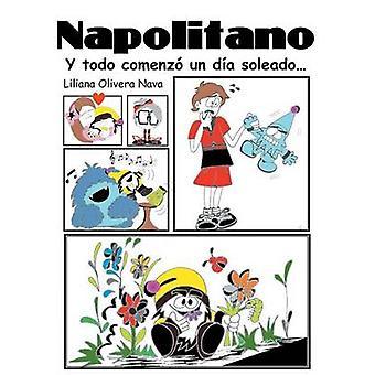 Napolitano Y todo comenz un da soleado... by Nava & Liliana Olivera