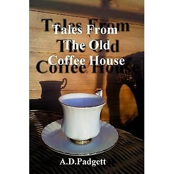 Tales from the Old Coffee House by Padgett & A. D.