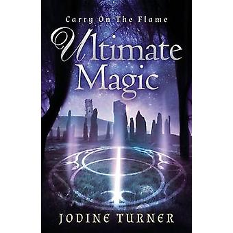 Carry on the Flame Ultimate Magic by Turner & Jodine