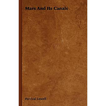 Mars And Its Canals by Lowell & Percival
