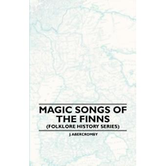 Magic Songs of the Finns Folklore History Series by hole & Christina