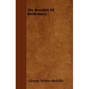 The Brookes Of Bridlemere by WhyteMelville & George