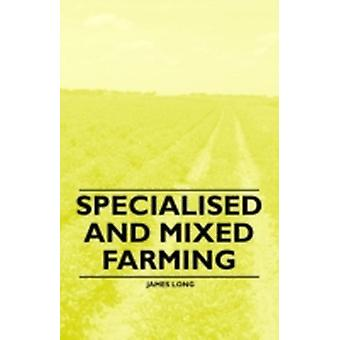 Specialised and Mixed Farming by Long & James