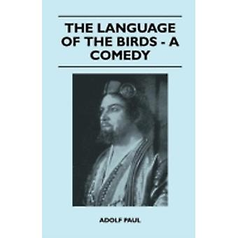 The Language of the Birds  A Comedy by Paul & Adolf