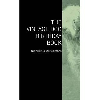 The Vintage Dog Birthday Book  The Old English Sheepdog by Various