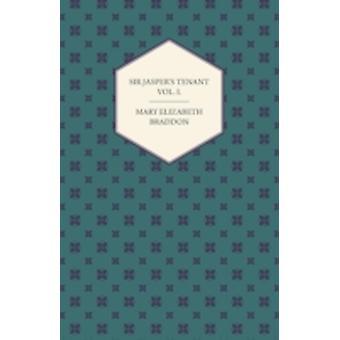 Sir Jaspers Tenant Vol I. by Braddon & Mary Elizabeth