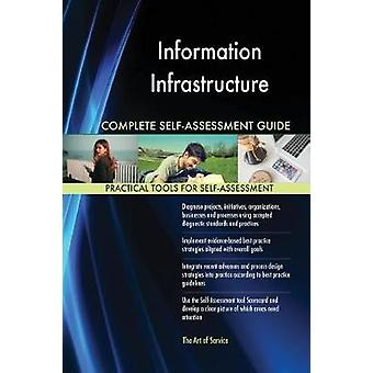 Information Infrastructure Complete SelfAssessment Guide by Blokdyk & Gerardus