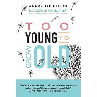 Too Young to Grow Old by Miller & AnneLise