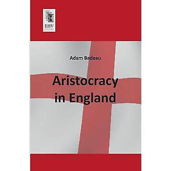 Aristocracy in England by Badeau & Adam
