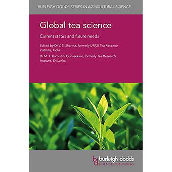 Global Tea Science Current Status and Future Needs by Sharma & VS