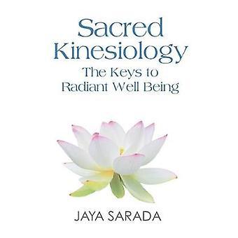 Sacred Kinesiology Keys to Radiant Well Being by Sarada & Jaya