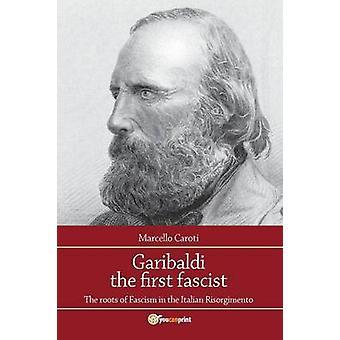 Garibaldi den första fascisten av Marcello Caroti