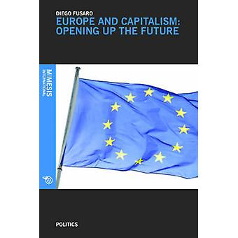 Europe and Capitalism  Regaining the Future by Diego Fusaro