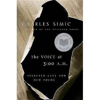 Voice at 3 -00 A.m. by Charles Simic - 9780156030731 Book