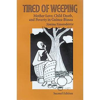 Tired of Weeping - Mother Love - Child Death - and Poverty in Guinea-B