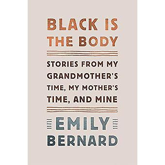Black Is the Body - Stories from My Grandmother's Time - My Mother's T
