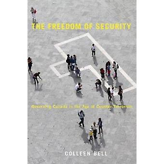 De vrijheid van veiligheid - Het besturen van Canada in het tijdperk van Counter-Terro